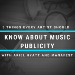 5 Things Every Artist Should Know About Music Publicity