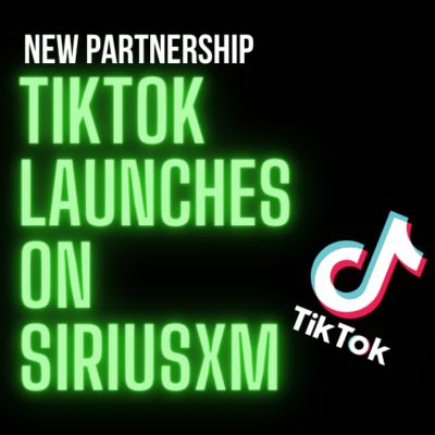 TikTok Radio Launches on SiriusXM
