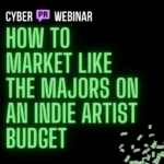 Market Like The Majors On an Indie Artist Budget