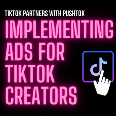Pushtok: Implementing Ads For TikTok Creators