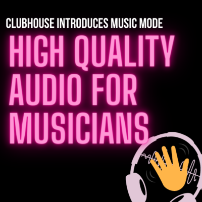 Clubhouse Introduces Music Mode For Musicians